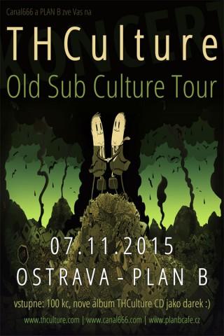 Koncert THCulture - Old Sub Culture Tour - Ostrava - PLAN B