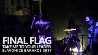 Final Flag - Take me to the leader - Live Barakos Mexico