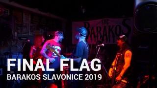 Final Flag live Barakos p1